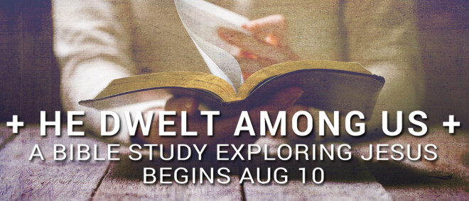 He Dwelt Among Us Bible Study