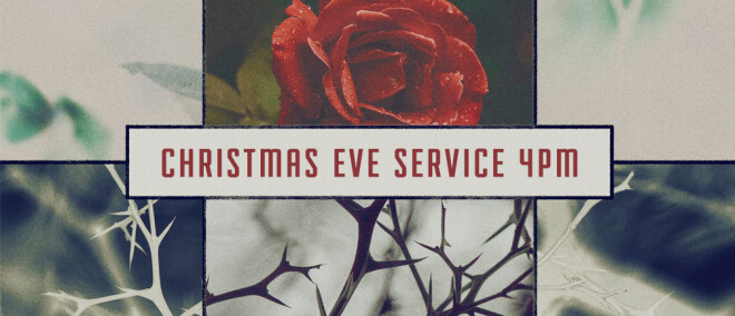 4PM Christmas Eve Service - NO MORNING SERVICES