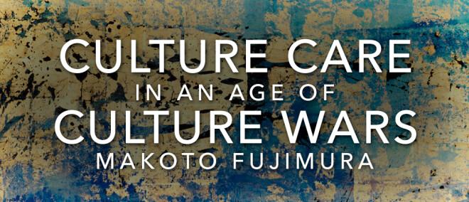 Makoto Fujimura: Culture Care in an Age of Culture Wars