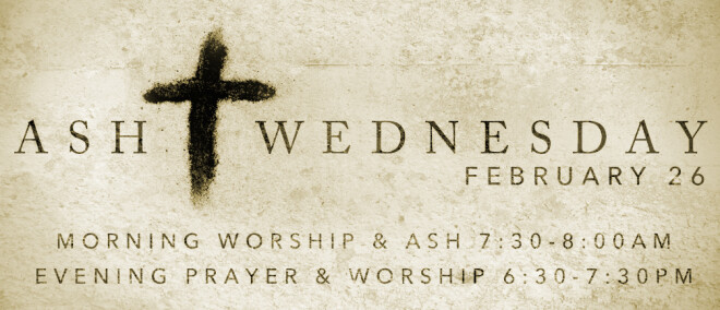 Ash Wednesday - Morning & Evening Services